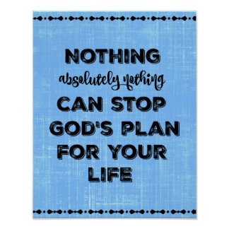 Nothing Can Stop God's Plan for Your Life Poster
