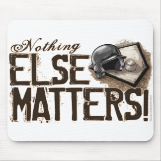Nothing Else Matters Mousepad