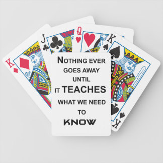 nothing ever goes away until it teaches what we poker deck