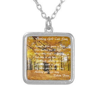 Nothing Gold Can Stay by: Robert Frost Silver Plated Necklace