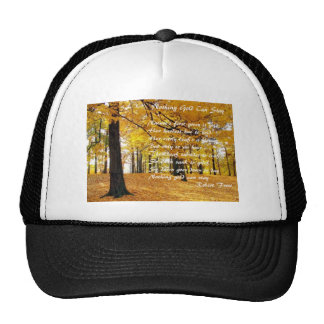 Nothing Gold Can Stay by: Robert Frost Trucker Hat