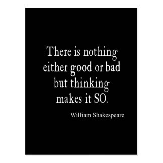 Nothing Good or Bad Thinking Shakespeare Quote Postcard
