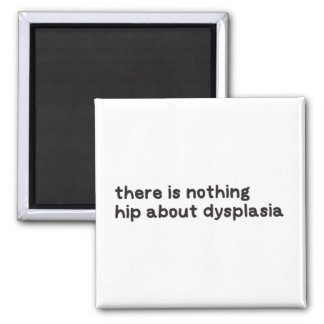 Nothing hip about dysplasia awareness magnet