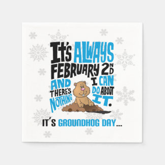 Nothing I Can Do Groundhog Day Party Paper Napkins