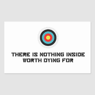 Nothing Inside Worth Dying For Sticker
