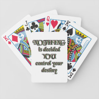 NOTHING is decided. YOU control your destiny. Bicycle Playing Cards