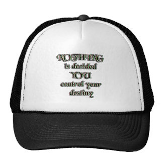 NOTHING is decided. YOU control your destiny. Trucker Hat