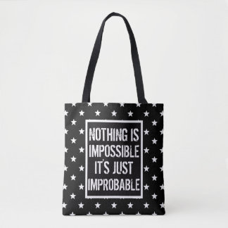 Nothing is Impossible BSF Tote Bag