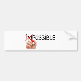 Nothing is Impossible Bumper Sticker