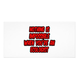 Nothing Is Impossible...Ecologist Picture Card