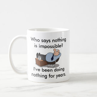 Nothing is impossible funny coffee mug