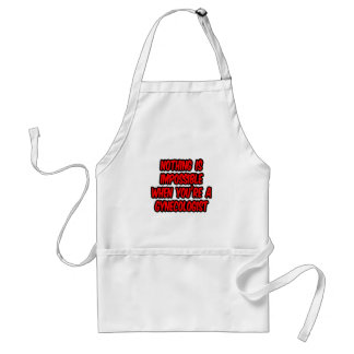Nothing Is Impossible...Gynecologist Standard Apron