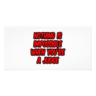 Nothing Is Impossible...Judge Customized Photo Card