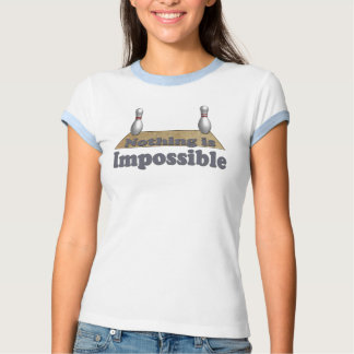 Nothing is Impossible T Shirt