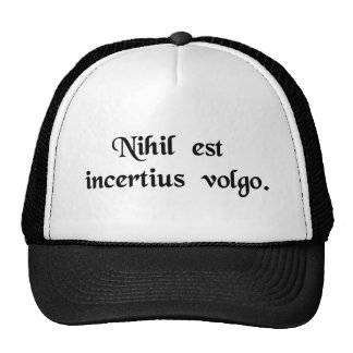 Nothing is more uncertain than the crowd. trucker hat