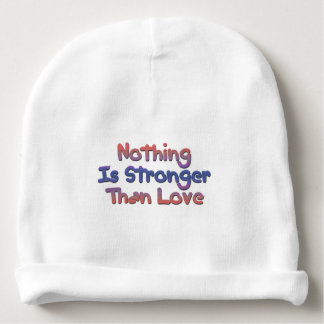 Nothing Is Stronger Than Love Baby Beanie