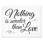 Nothing Is Sweeter Than Love Wedding Sign Photo Art