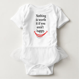 nothing is worth it if you aren't happy baby bodysuit