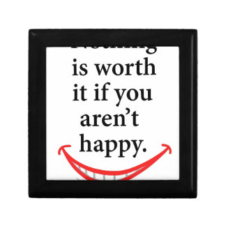 nothing is worth it if you aren't happy gift box
