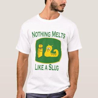 Nothing Melts Like A Slug T-Shirt