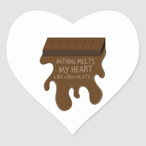 Nothing Melts My Heart like chocolate. Heart Sticker