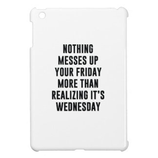 Nothing Messes Up Your Friday iPad Mini Case