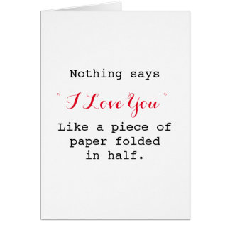nothing says i love you like funny sarcastic card