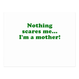 Nothing Scares Me Im a Mother Postcard