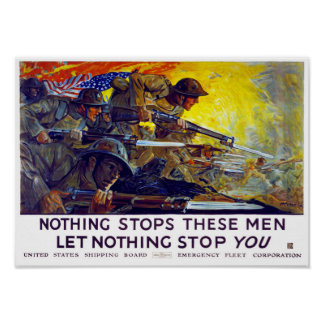 Nothing stops these men, let nothing stop you poster