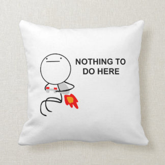 Nothing To Do Here - Pillow