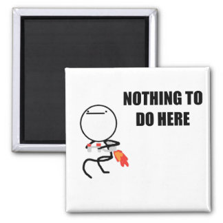 Nothing To Do Here Rage Face Meme Square Magnet