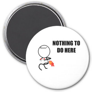 Nothing To Do Here Rage Face Meme 3 Inch Round Magnet