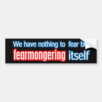 Nothing To Fear Bumper Sticker