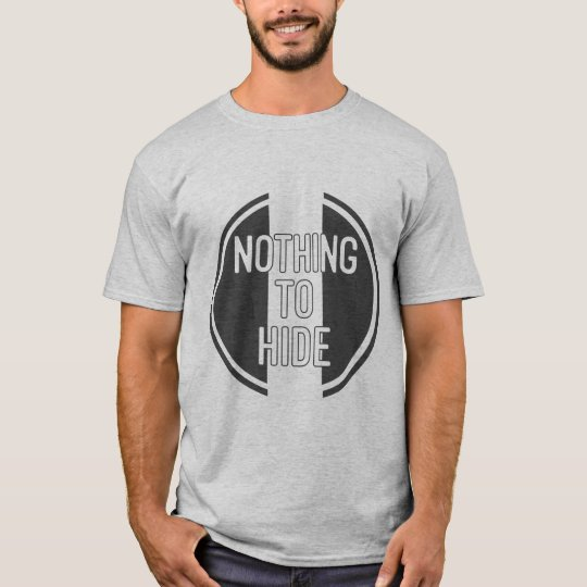 Nothing to Hide T-Shirt. T-Shirt