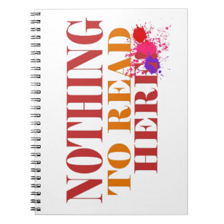 Nothing to read Here! Spiral Note Book