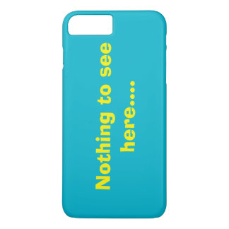 Nothing To See Here iPhone 7 Plus Case