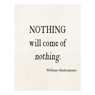 Nothing Will Come of Nothing Shakespeare Quote Postcard