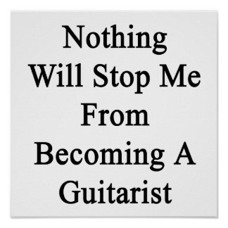 Nothing Will Stop Me From Becoming A Guitarist. Poster