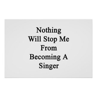 Nothing Will Stop Me From Becoming A Singer Poster
