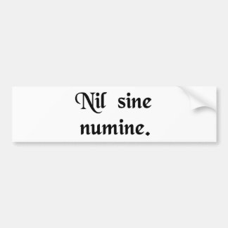 Nothing without the Divine Will. Bumper Sticker