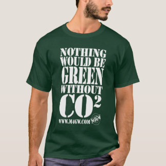 Nothing would be Green without CO2 T-Shirt