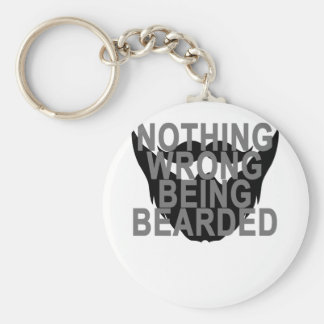 NOTHING WRONG BEING BEARDED . BASIC ROUND BUTTON KEYCHAIN