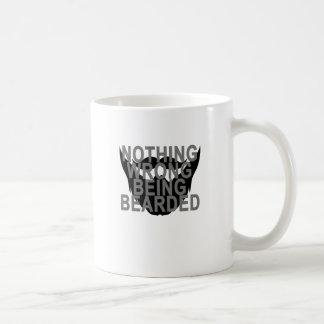 NOTHING WRONG BEING BEARDED . COFFEE MUG