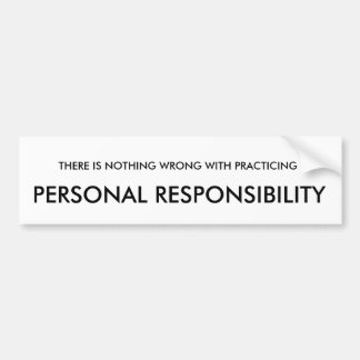 Nothing Wrong with Personal Responsibility Bumper Sticker