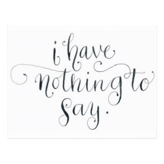nothing you say postcard