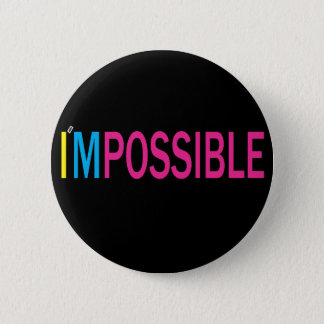 Nothing's Impossible 2 Inch Round Button