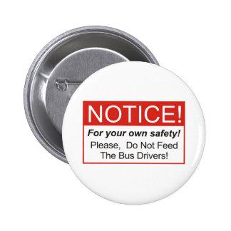 Notice / Bus Driver 2 Inch Round Button
