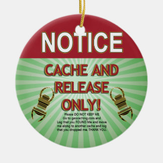 NOTICE CACHE AND RELEASE ONLY! GEOCACHING CERAMIC ORNAMENT