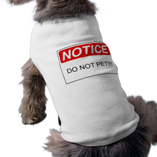 NOTICE: DO NOT PET!!! SHIRT