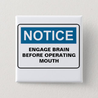 NOTICE ENGAGE BRAIN BEFORE OPERATING MOUTH 2 INCH SQUARE BUTTON